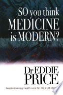 So You Think Medicine is Modern