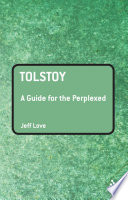 Tolstoy  A Guide for the Perplexed