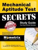 Mechanical Aptitude Test Secrets Study Guide: Mechanical Aptitude Practice Questions & Review for the Mechanical Aptitude Exam