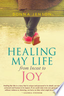 Healing My Life From Incest To Joy