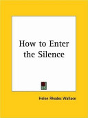 How to Enter the Silence