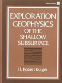 Exploration Geophysics of the Shallow Subsurface