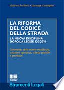 La riforma del codice della strada  La nuova disciplina dopo la legge 120 2010