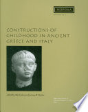 Constructions of Childhood in Ancient Greece and Italy