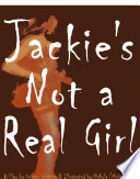 Jackie S Not A Real Girl