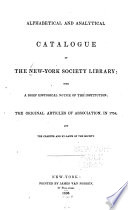 Alphabetical and Analytical Catalogue of the New York Society Library