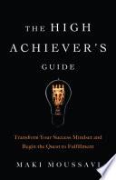 The High Achiever s Guide Book PDF
