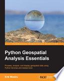 Python Geospatial Analysis Essentials