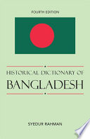 Historical Dictionary of Bangladesh Greatly Expands On The Previous Edition