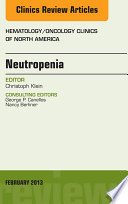 Neutropenia An Issue Of Hematology Oncology Clinics Of North America