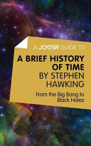 A Joosr Guide to     A Brief History of Time by Stephen Hawking