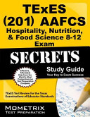 Texes Aafcs Hospitality  Nutrition  and Food Science 8 12 201 Secrets