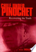 Chile Under Pinochet Recovering the Truth