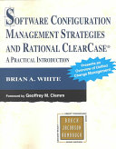 Software Configuration Management Strategies and Rational ClearCase