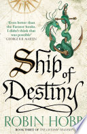 Ship of Destiny (The Liveship Traders, Book 3) by Robin Hobb