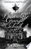The Secrets of Drearcliff Grange School by Kim Newman