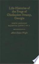Life histories of the Frogs of Okefinokee Swamp  Georgia