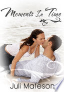 Moments In Time   Lesbian Erotic Sex Story