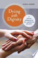 Dying with Dignity  A Legal Approach to Assisted Death