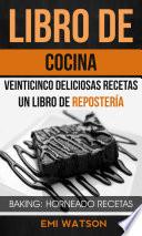 Libro De Cocina Veinticinco Deliciosas Recetas Un Libro De Reposter A Baking Horneado Recetas
