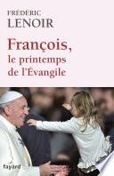 Fran  ois  le printemps de l Evangile