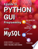 A Guide To Python Gui Programming With Mysql