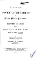Practice of the Court of Referees on Private Bills in Parliament