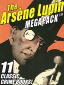 The Arsene Lupin MEGAPACK