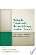 Writing The Environment In Nineteenth Century American Literature