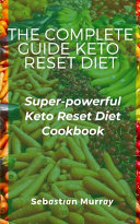 The Complete Guide Keto R T D T