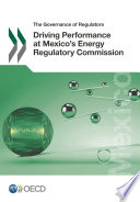 The Governance of Regulators Driving Performance at Mexico s Energy Regulatory Commission