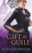 A Gift For Guile : thief herself-esther walker-bales has come to...