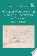 William Wordsworth and the Invention of Tourism  1820 1900