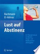 Lust auf Abstinenz - Ein Therapiemanual bei Alkohol-, Medikamenten- und Drogenabhängigkeit