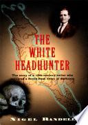 The White Headhunter