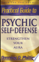 The Llewellyn Practical Guide to Psychic Self defense   Well being
