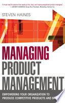 Managing Product Management  Empowering Your Organization to Produce Competitive Products and Brands