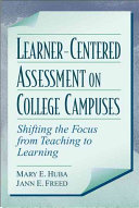 Learner centered Assessment on College Campuses