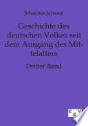 Geschichte Des Deutschen Volkes Seit Dem Ausgange Des Mittelalters