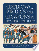 Medieval Armies and Weapons in Western Europe