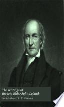 The Writings of the Late Elder John Leland