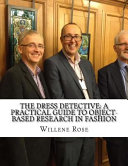 The Dress Detective : fashion objects, clearly demonstrating how their...