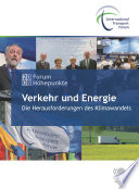 Weltverkehrsforum 2008: Forum Höhepunkte Verkehr und Energie: Die Herausforderungen des Klimawandels