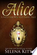 A Modern Wicked Fairy Tale  Alice