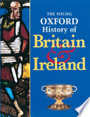 The Young Oxford History Of Britain Ireland