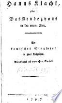 Hans Klachl oder das Rendezvous in der neuen Allee. Komisches Singspiel in 2 Aufz. Komische Oper in 2 Aufz. Musik von Vinzenz Tuczek