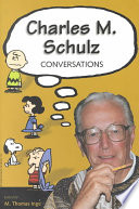 Charles M. Schulz : work of cartoonist charles m. schulz....
