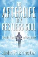 The Afterlife Of A Restless Soul : of universal concern. the imaginative mind looks...