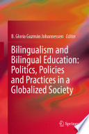 Bilingualism And Bilingual Education Politics Policies And Practices In A Globalized Society