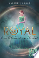 Royal 5  Eine Hochzeit aus Brokat